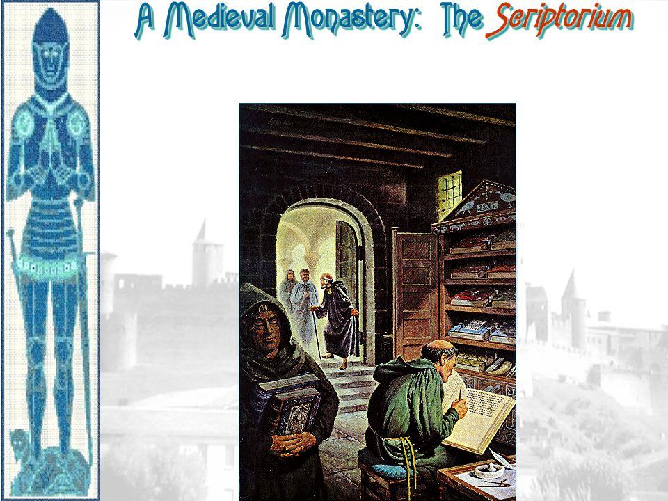 A Medieval Monastery: The Scriptorium