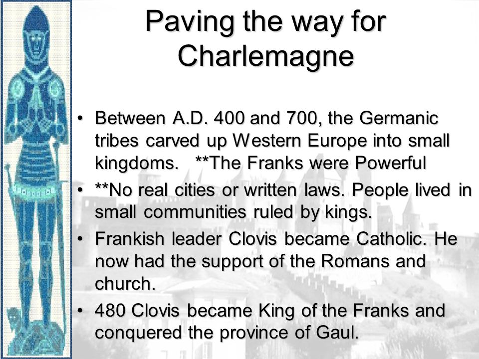 Paving the way for Charlemagne