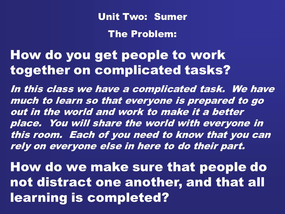 How do you get people to work together on complicated tasks