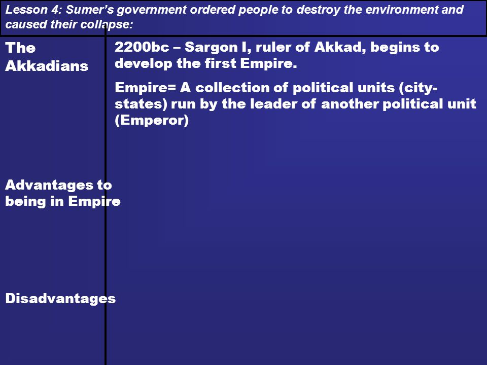 Lesson 4: Sumer's government ordered people to destroy the environment and caused their collapse: