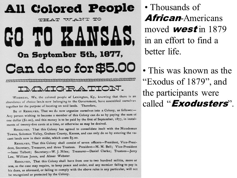 Thousands of African-Americans moved west in 1879 in an effort to find a better life.