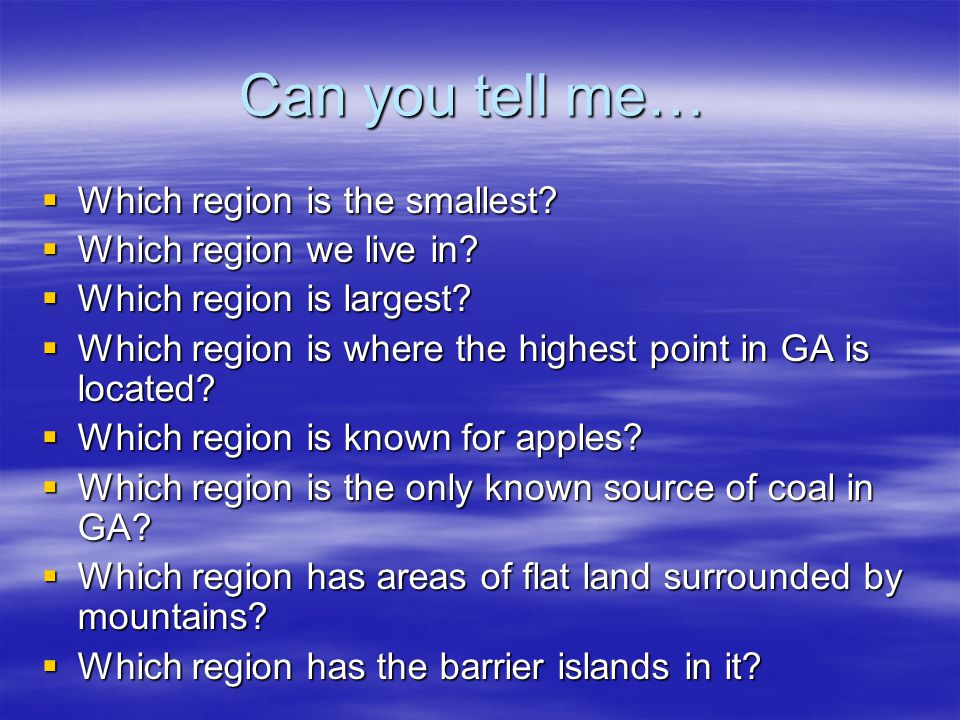 Can you tell me… Which region is the smallest