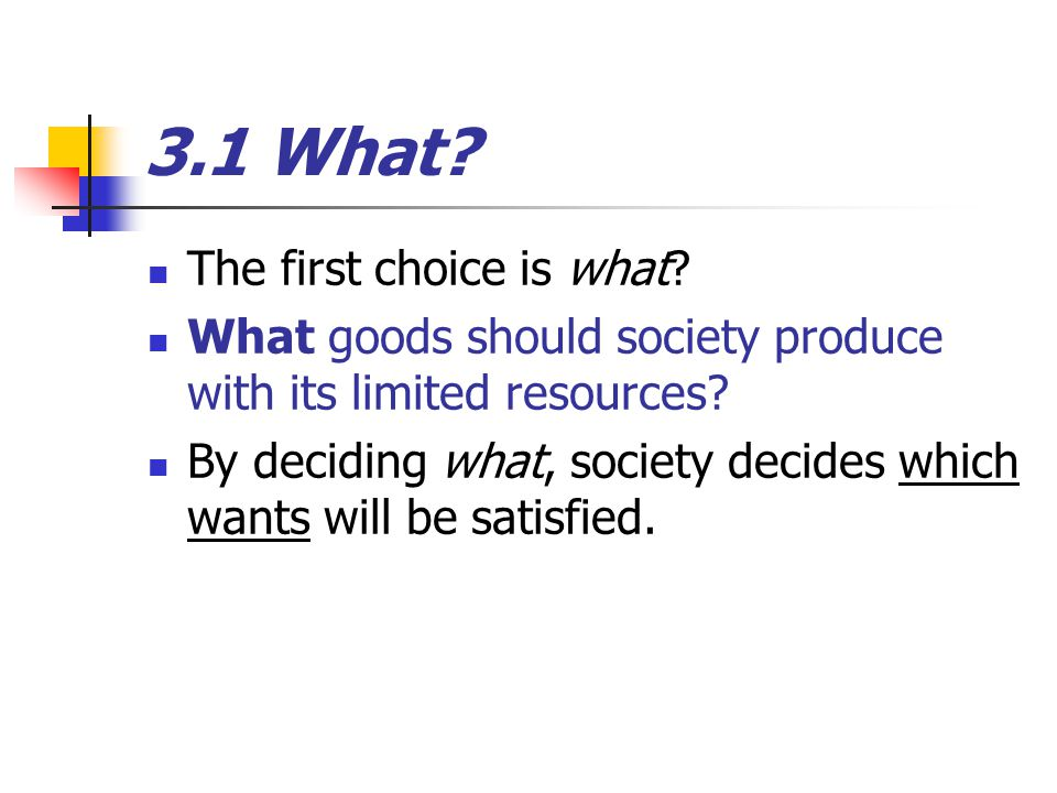 3.1 What The first choice is what