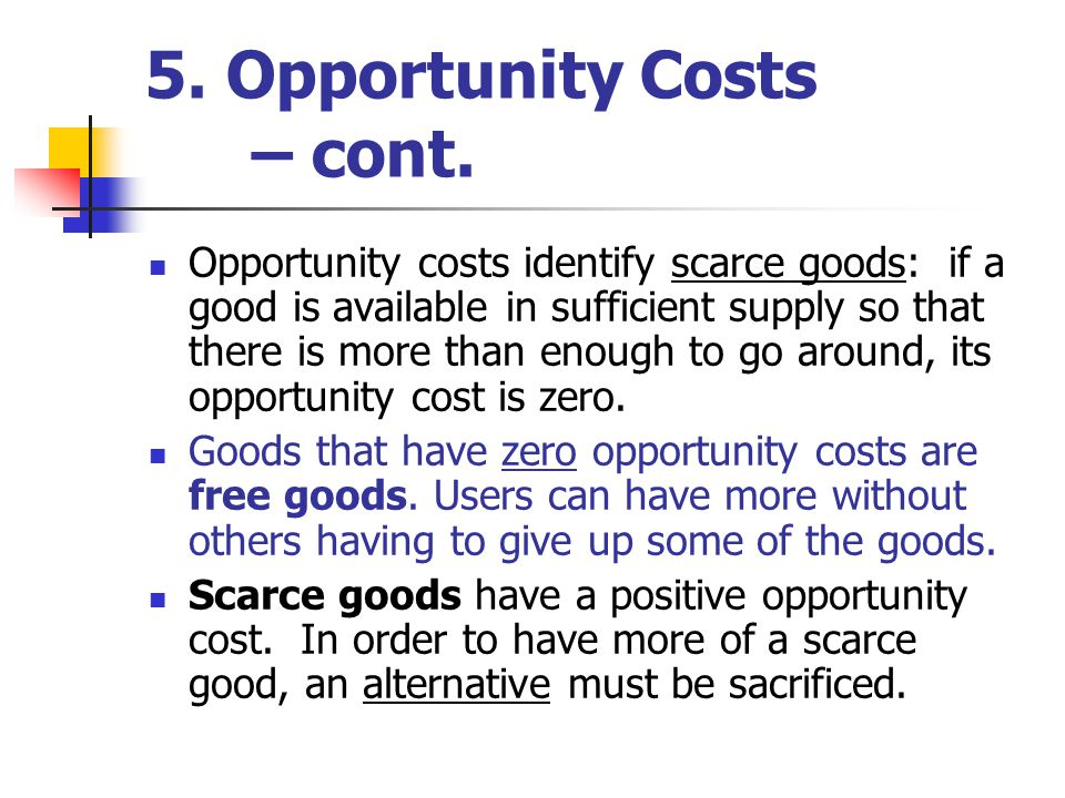 5. Opportunity Costs – cont.