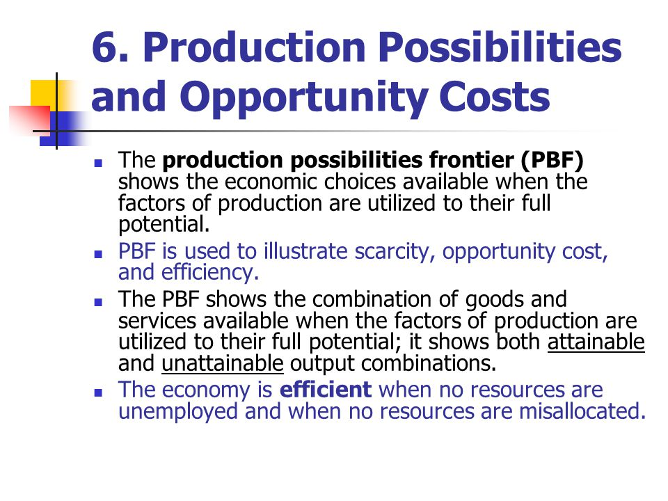 6. Production Possibilities and Opportunity Costs