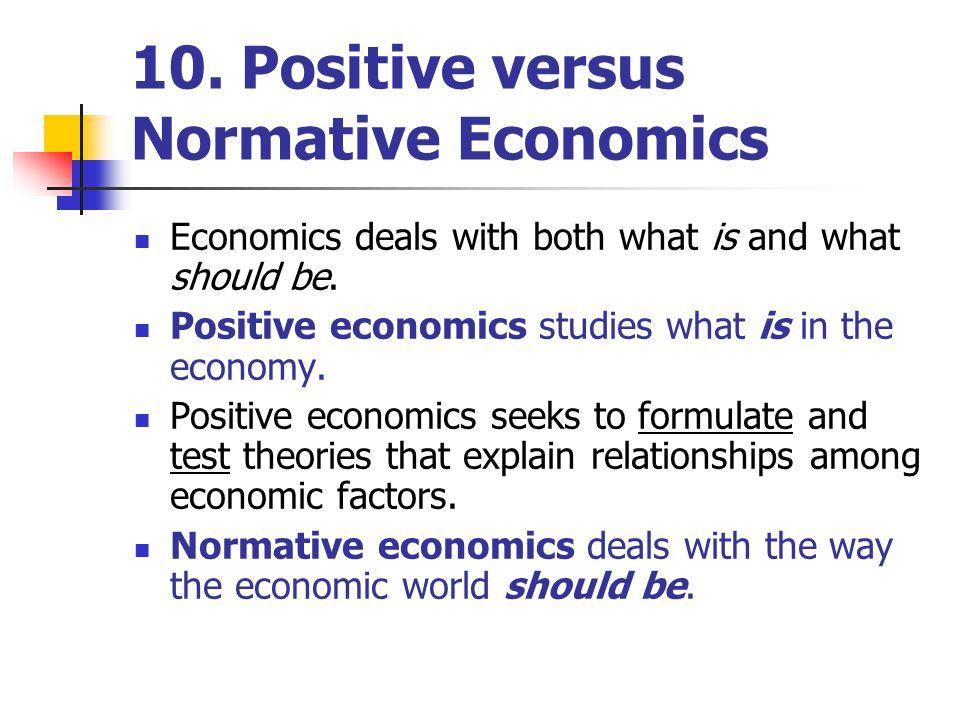 10. Positive versus Normative Economics