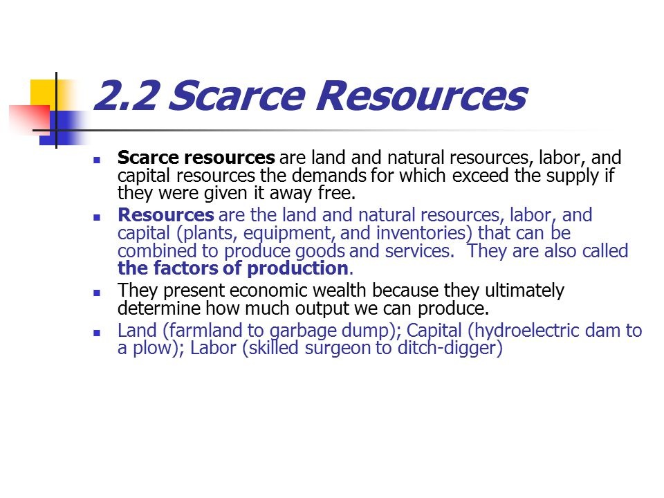 2.2 Scarce Resources