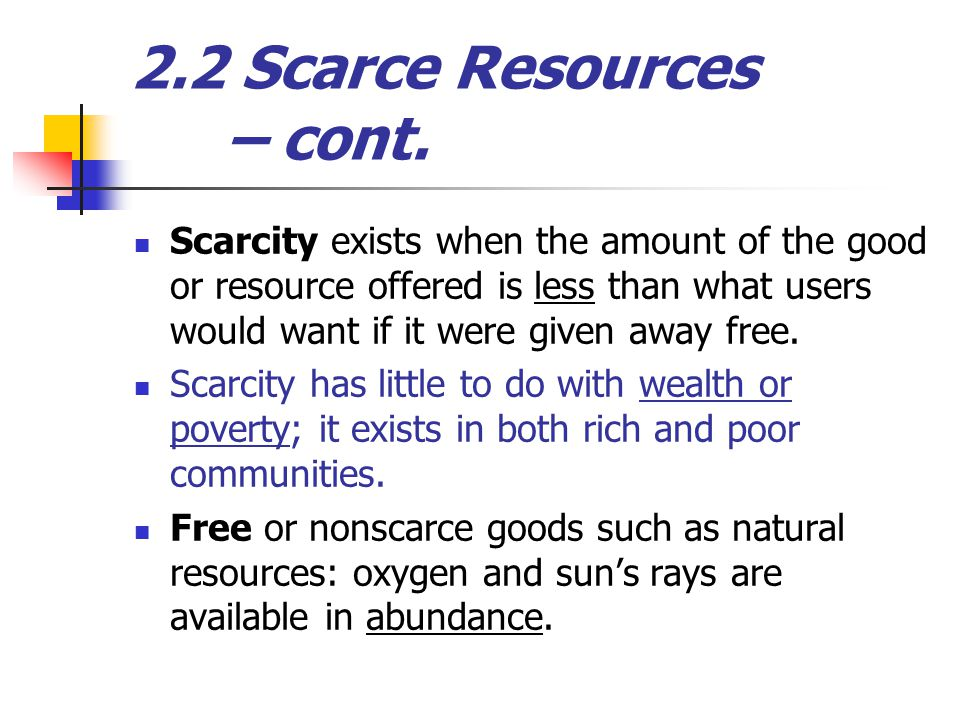 2.2 Scarce Resources – cont.