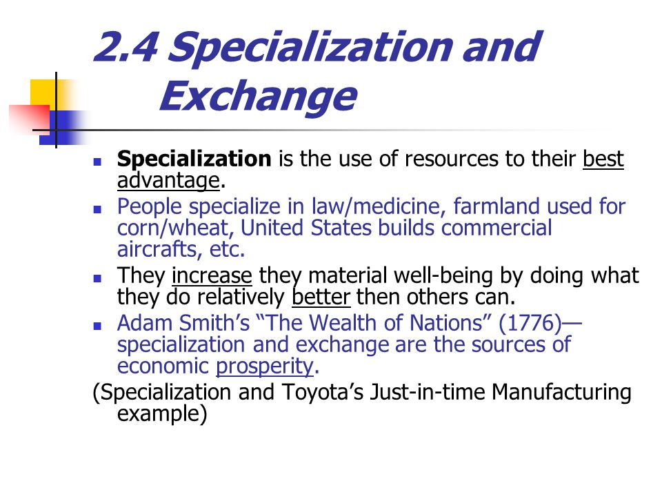 2.4 Specialization and Exchange