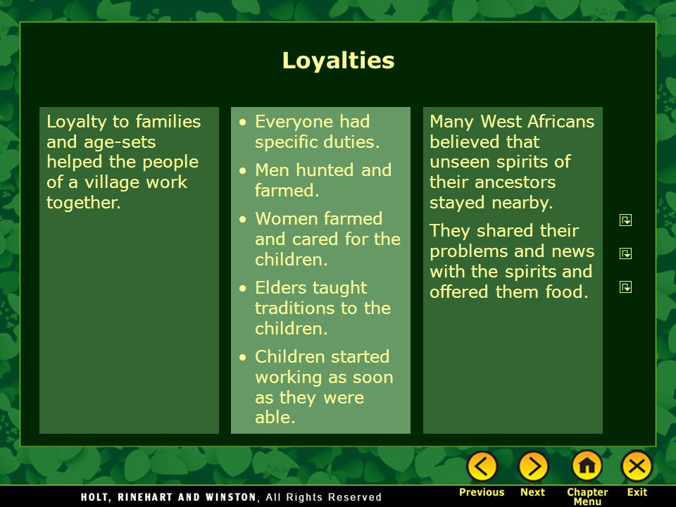Loyalties Loyalty to families and age-sets helped the people of a village work together. Everyone had specific duties.