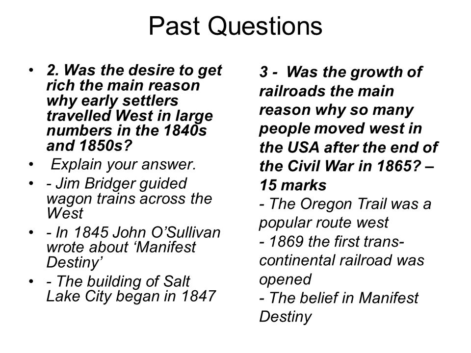 Past Questions 2. Was the desire to get rich the main reason why early settlers travelled West in large numbers in the 1840s and 1850s