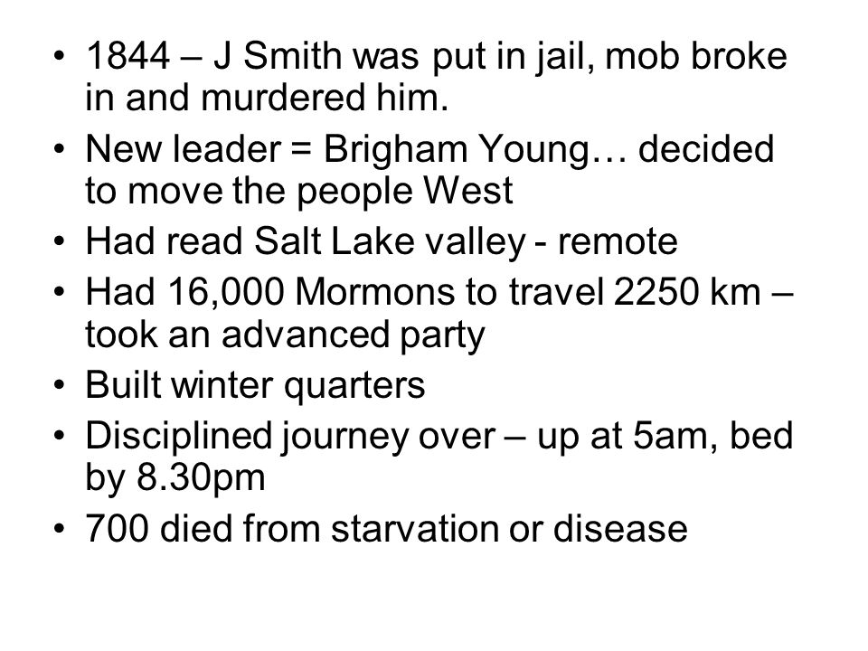 1844 – J Smith was put in jail, mob broke in and murdered him.