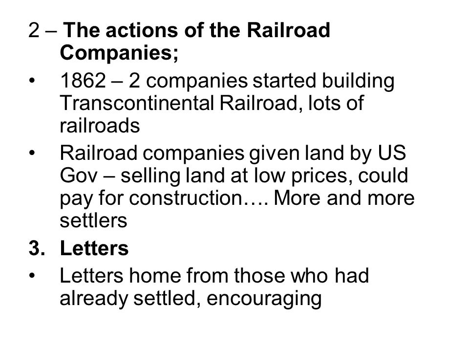 2 – The actions of the Railroad Companies;