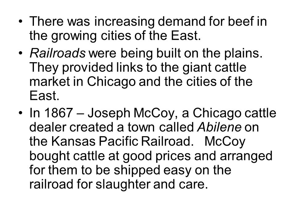 There was increasing demand for beef in the growing cities of the East.