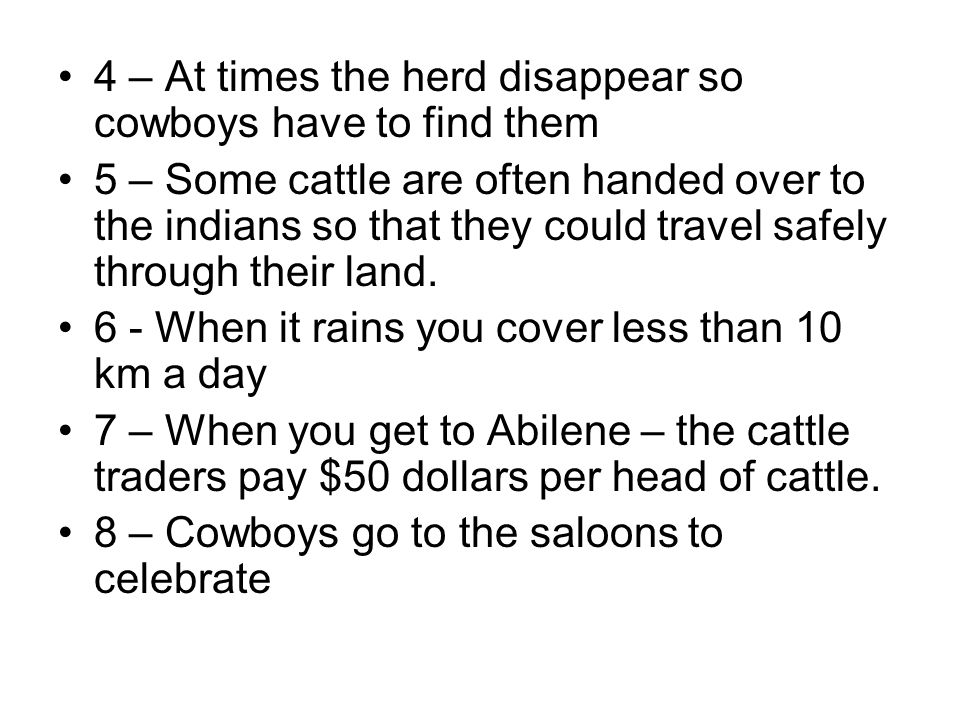 4 – At times the herd disappear so cowboys have to find them