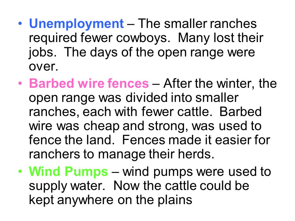 Unemployment – The smaller ranches required fewer cowboys