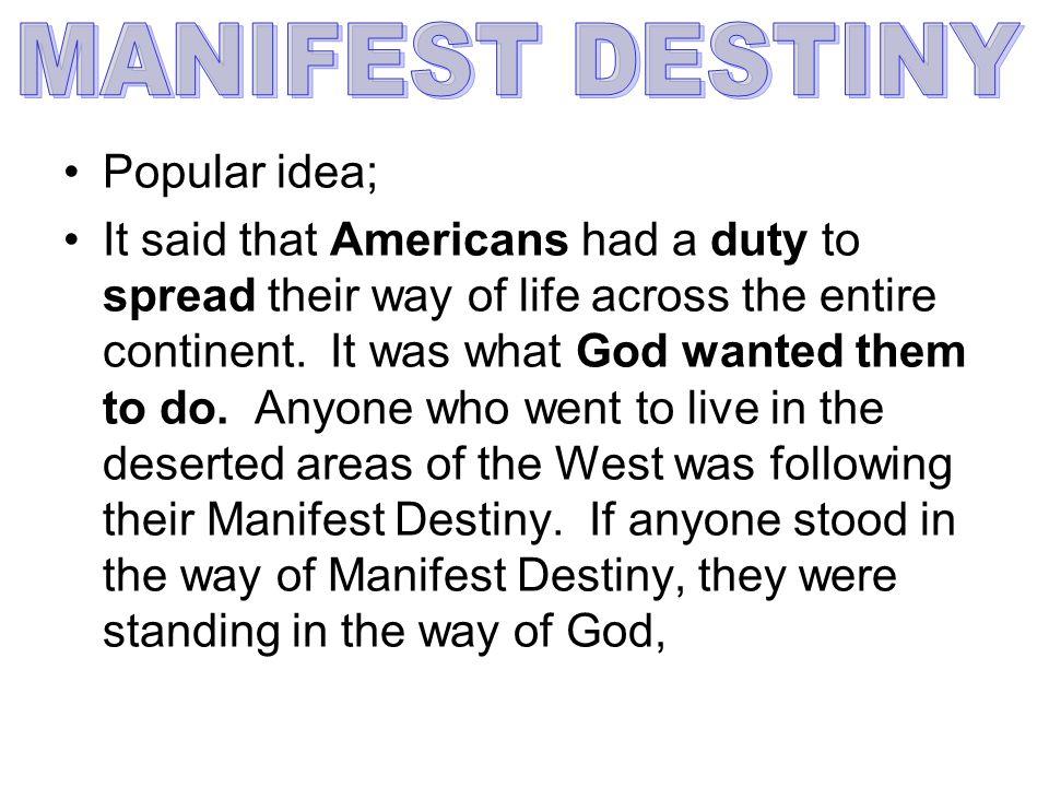 MANIFEST DESTINY Popular idea;