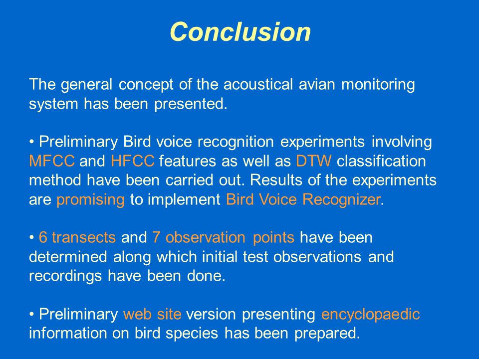 Conclusion The general concept of the acoustical avian monitoring system has been presented.