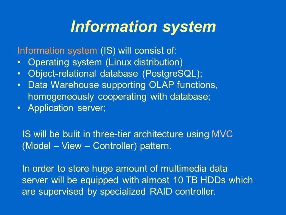 Information system Information system (IS) will consist of: