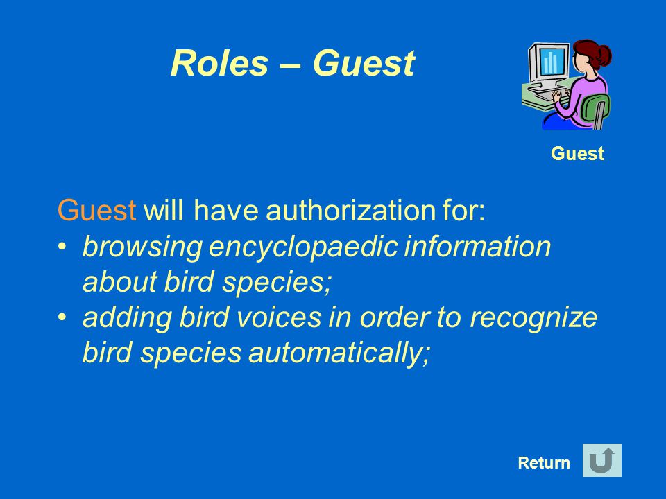 Roles – Guest Guest will have authorization for: