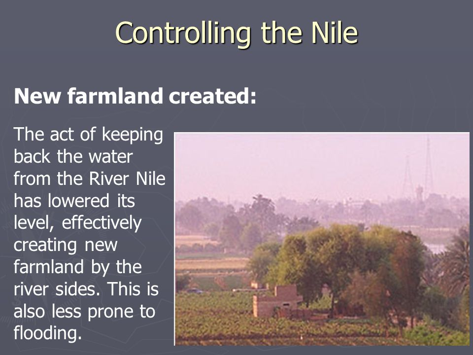 Controlling the Nile New farmland created: The act of keeping