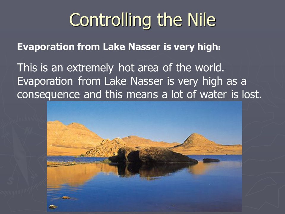 Controlling the Nile Evaporation from Lake Nasser is very high: