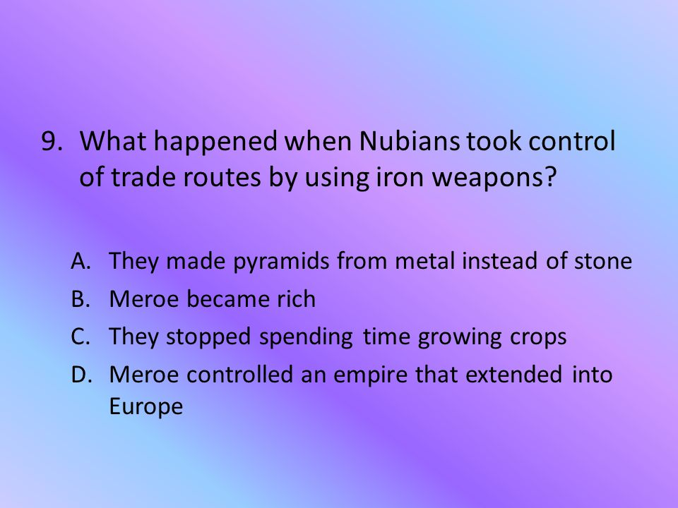 What happened when Nubians took control of trade routes by using iron weapons
