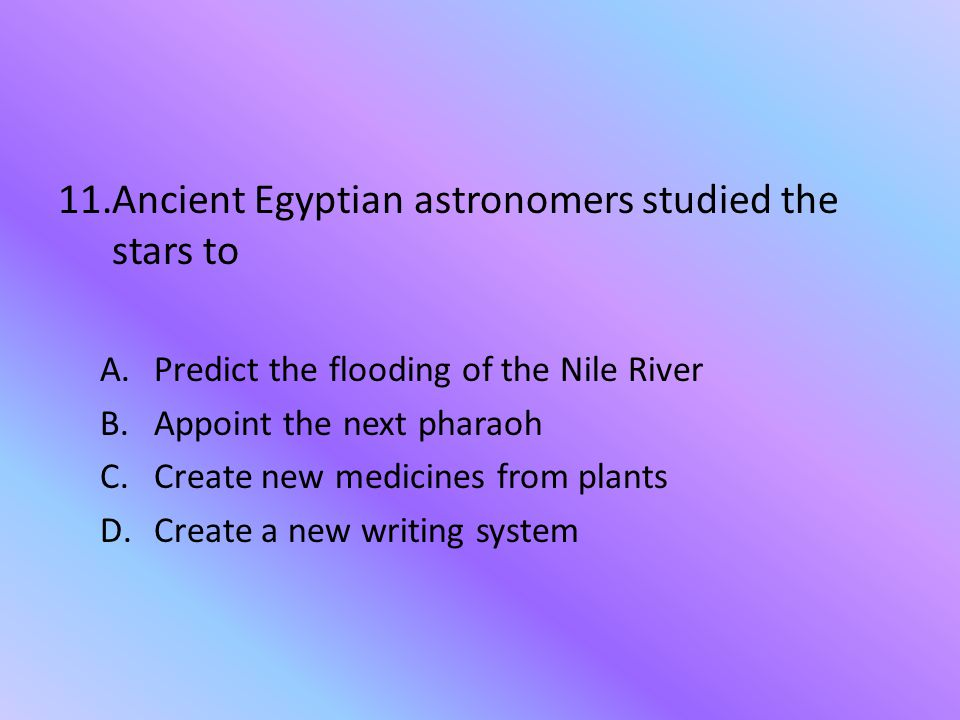 Ancient Egyptian astronomers studied the stars to