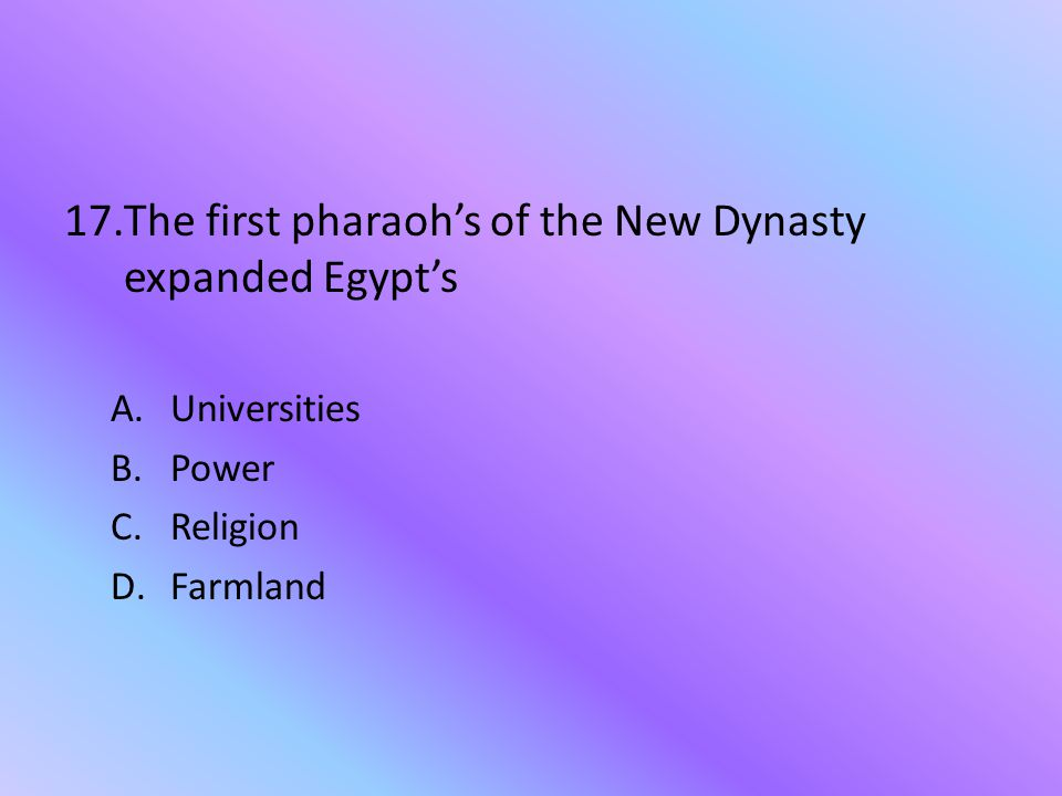 The first pharaoh's of the New Dynasty expanded Egypt's