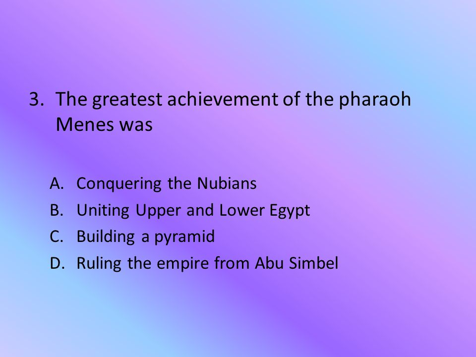 The greatest achievement of the pharaoh Menes was