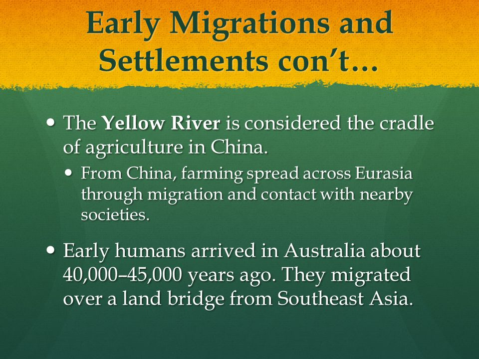 Early Migrations and Settlements con't…