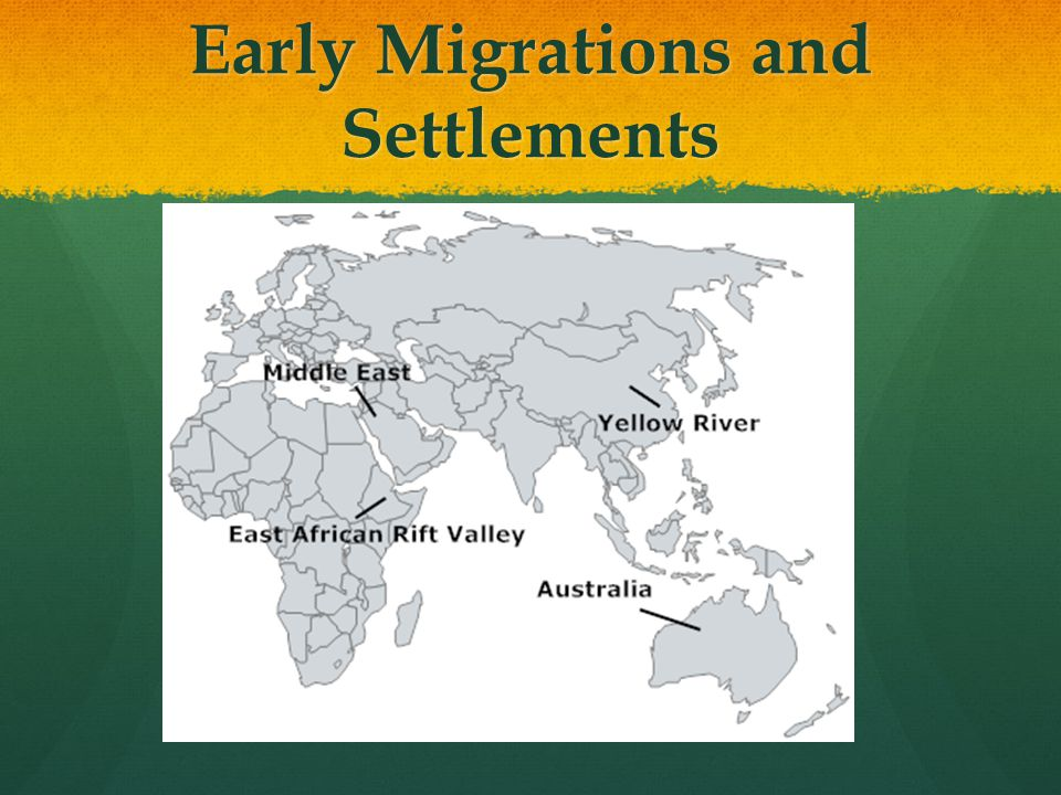 Early Migrations and Settlements