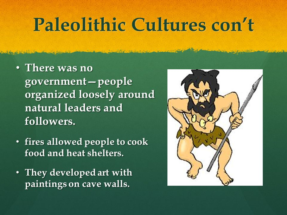 Paleolithic Cultures con't