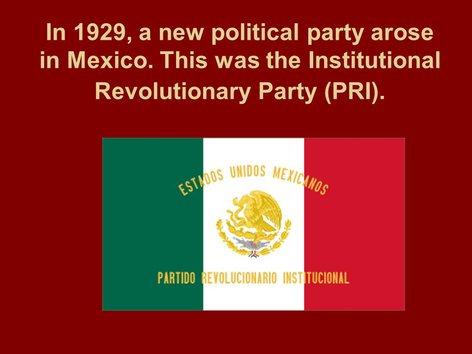 In 1929, a new political party arose in Mexico