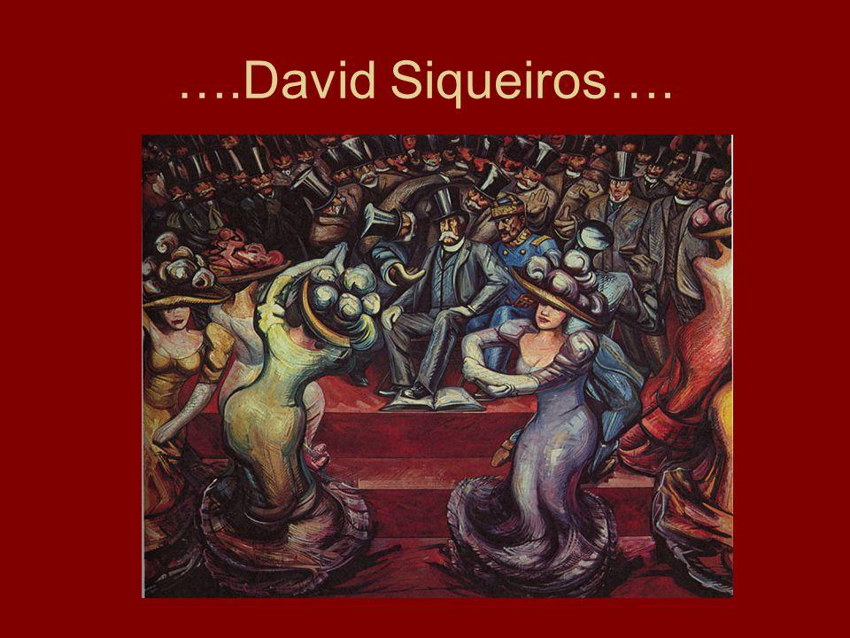 ….David Siqueiros….