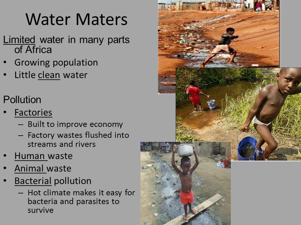 Water Maters Limited water in many parts of Africa Growing population