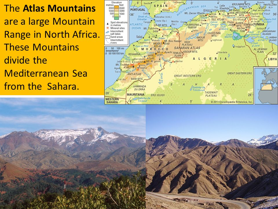 The Atlas Mountains are a large Mountain Range in North Africa