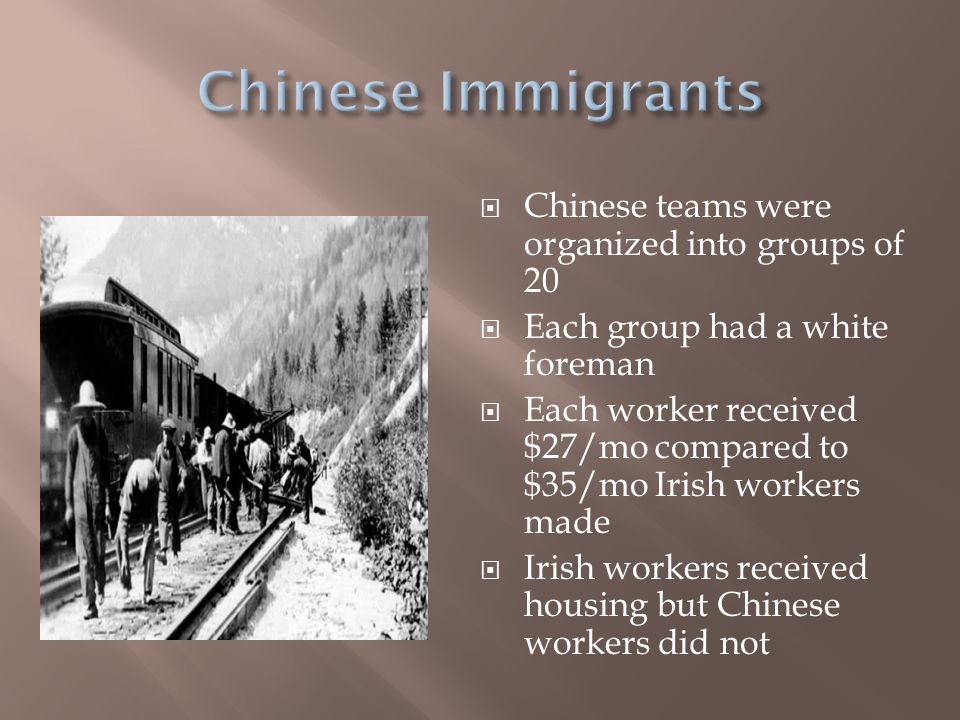 Chinese Immigrants Chinese teams were organized into groups of 20