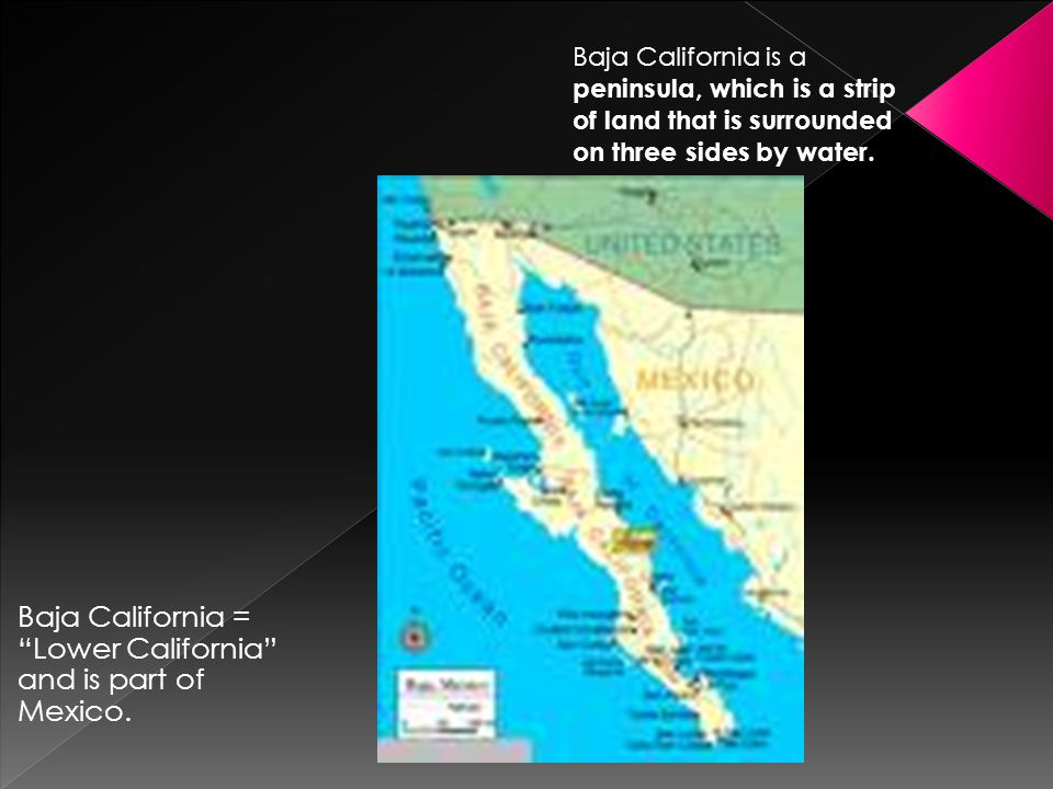 Baja California = Lower California and is part of Mexico.