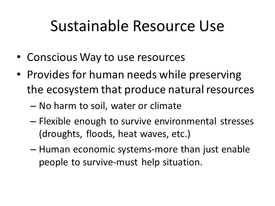 Sustainable Resource Use