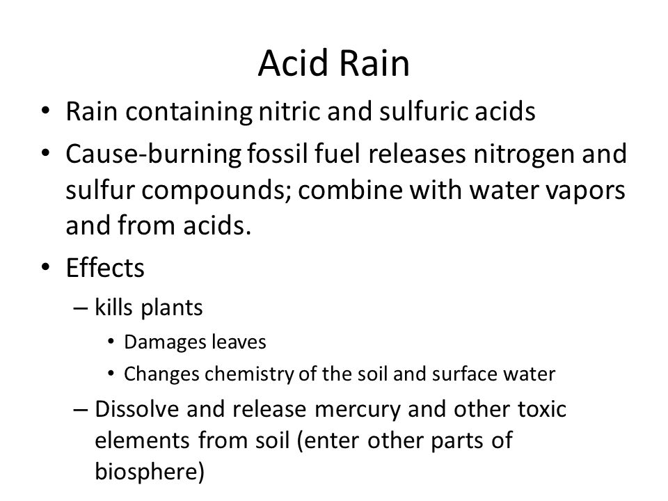 Acid Rain Rain containing nitric and sulfuric acids