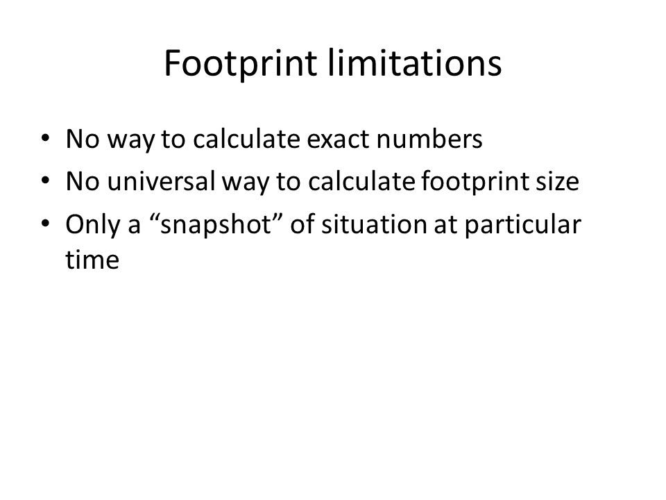 Footprint limitations