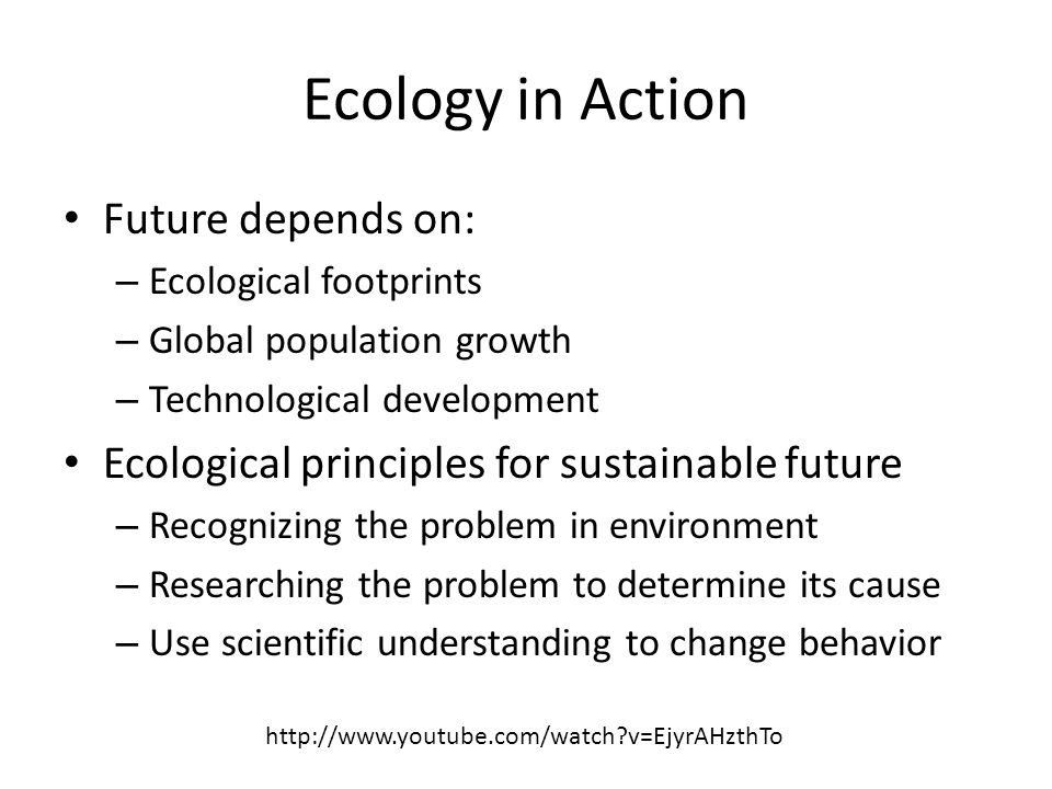 Ecology in Action Future depends on: