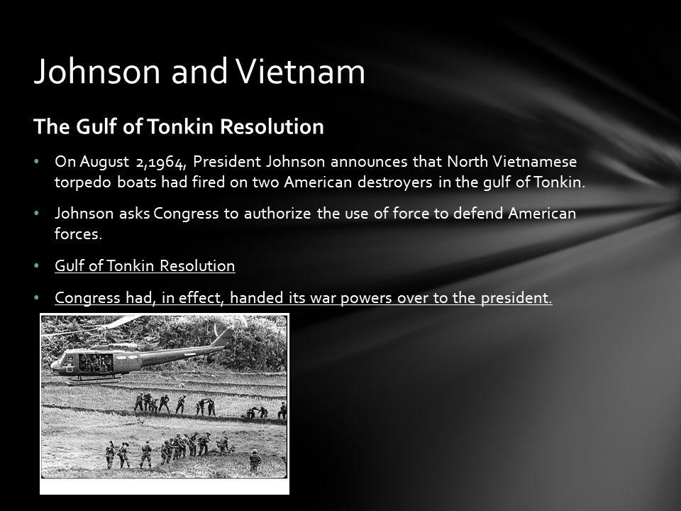 Johnson and Vietnam The Gulf of Tonkin Resolution
