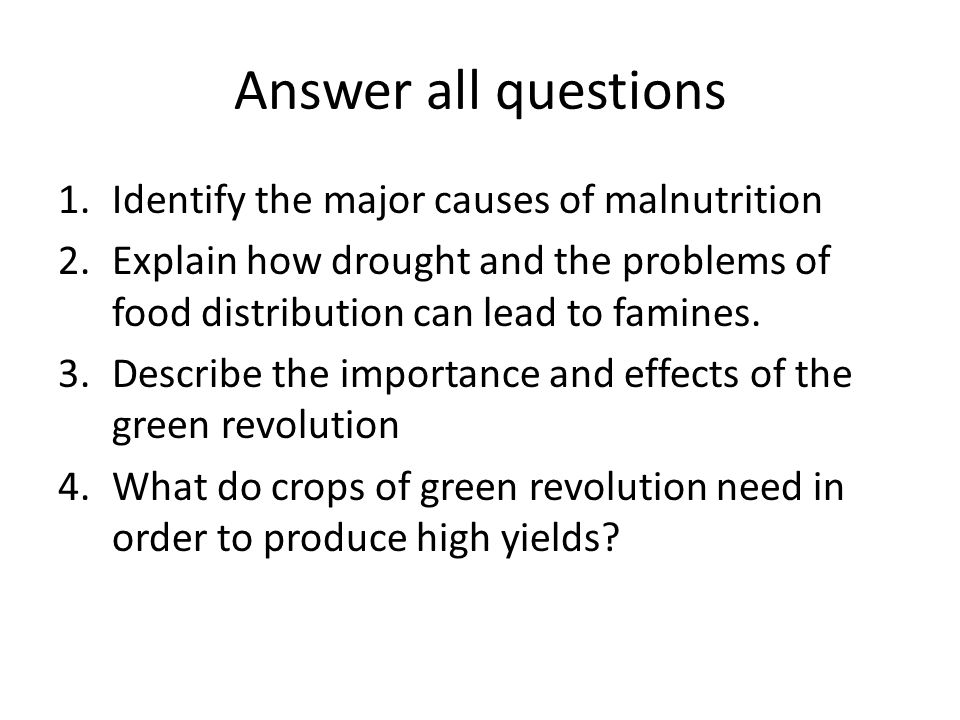 Answer all questions Identify the major causes of malnutrition