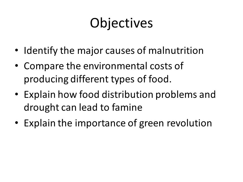 Objectives Identify the major causes of malnutrition