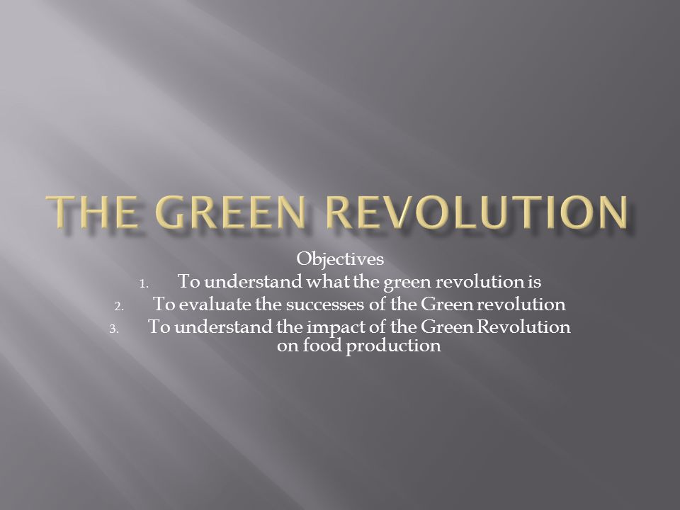 The green Revolution Objectives