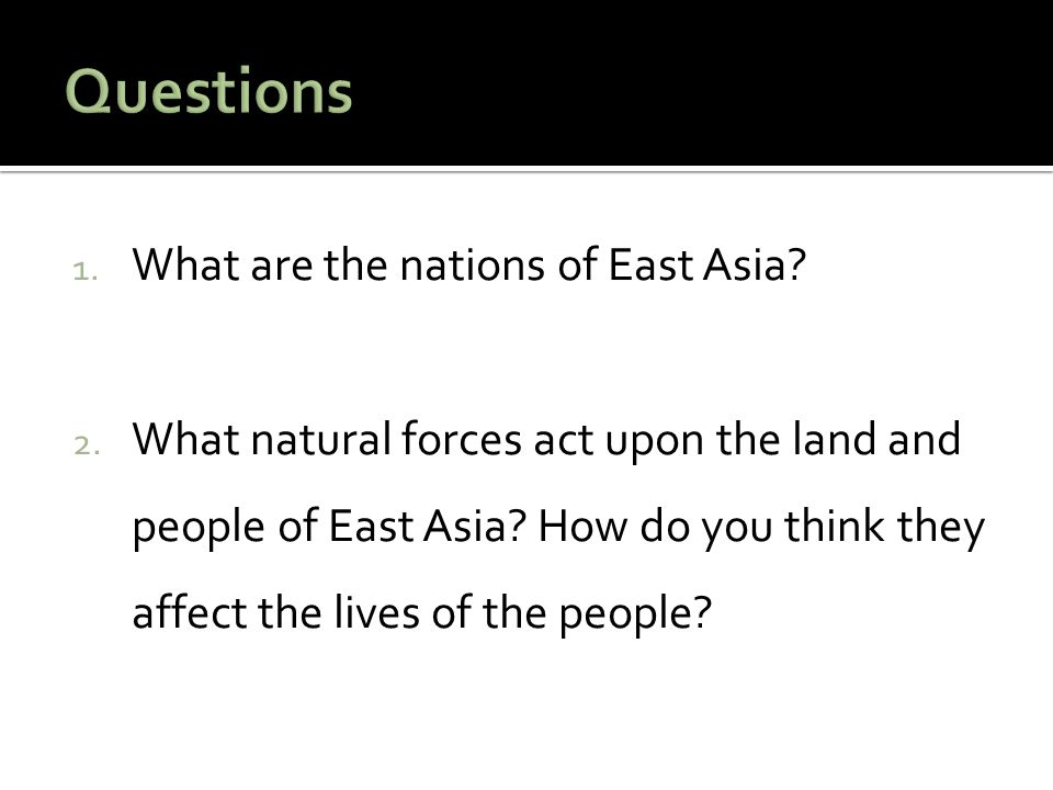 Questions What are the nations of East Asia