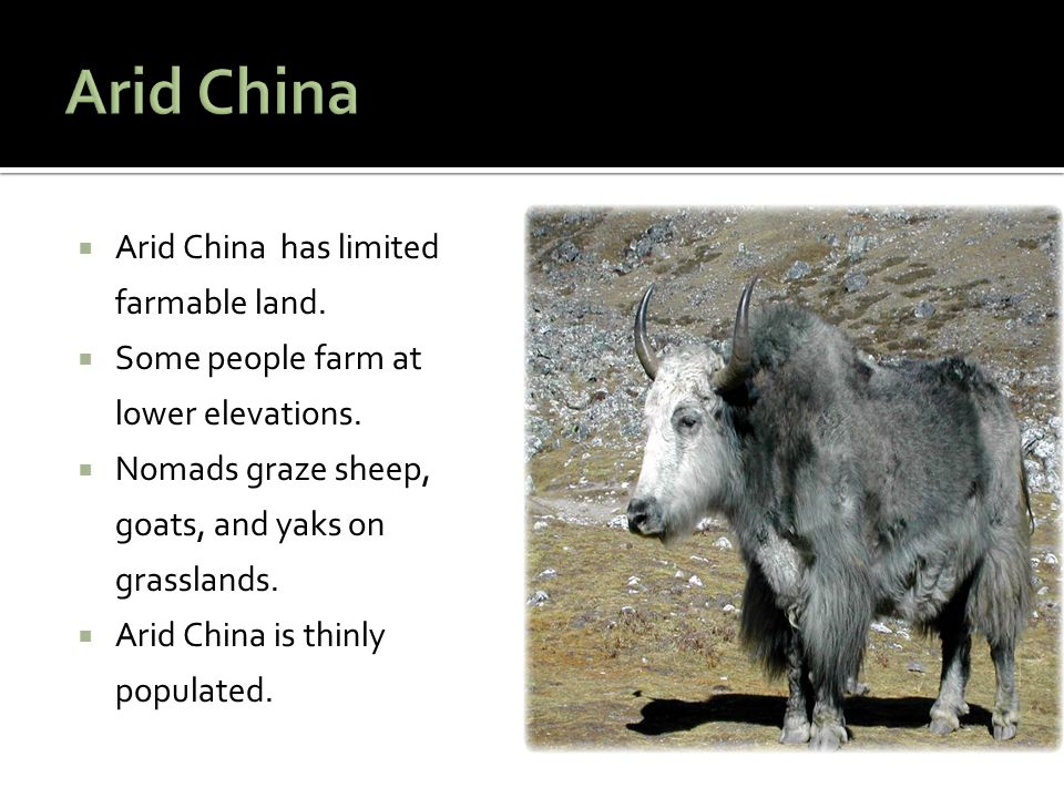Arid China Arid China has limited farmable land.