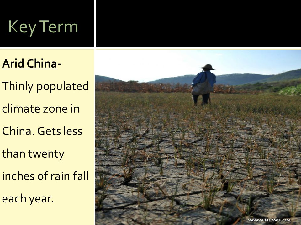 Key Term Arid China- Thinly populated climate zone in China.